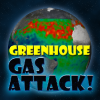 Have a Greenhouse Gas Attack!