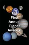 The First Annual Planet Awards