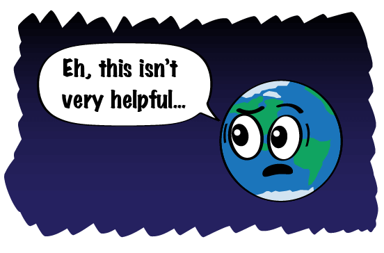 earth says, this isn't very helpful